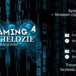 Gaming na Giełdzie: IV edycja ruszy już 3 czerwca! 7