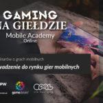 Gaming na Giełdzie: Mobile Academy 1