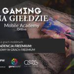 Gaming na Giełdzie: Mobile Academy 2 - Model Biznesowy w grach Freemium 1
