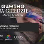 Gaming na Giełdzie: Mobile Academy - Gra – czyli sztuczki preprodukcji. 1